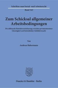 Cover Zum Schicksal allgemeiner Arbeitsbedingungen