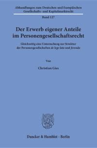 Cover Der Erwerb eigener Anteile im Personengesellschaftsrecht