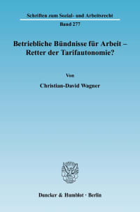 Cover Betriebliche Bündnisse für Arbeit - Retter der Tarifautonomie?