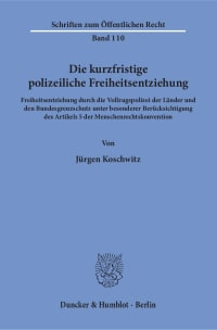 Cover Die kurzfristige polizeiliche Freiheitsentziehung