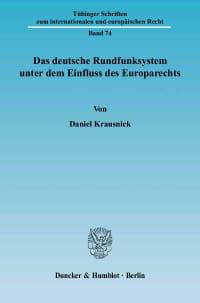 Cover Das deutsche Rundfunksystem unter dem Einfluss des Europarechts