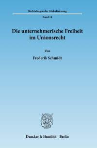 Cover Die unternehmerische Freiheit im Unionsrecht