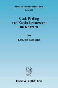 Cover Cash Pooling und Kapitalersatzrecht im Konzern