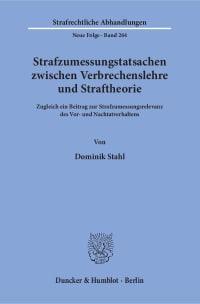 Cover Strafzumessungstatsachen zwischen Verbrechenslehre und Straftheorie