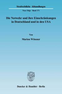 Cover Die Notwehr und ihre Einschränkungen in Deutschland und in den USA
