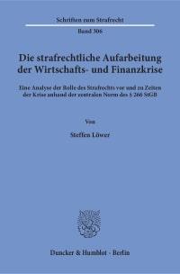 Cover Die strafrechtliche Aufarbeitung der Wirtschafts- und Finanzkrise