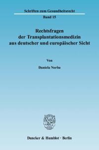 Cover Rechtsfragen der Transplantationsmedizin aus deutscher und europäischer Sicht