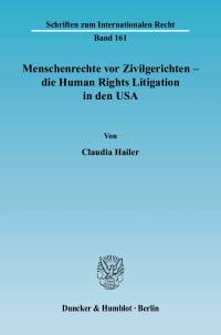 Cover Menschenrechte vor Zivilgerichten – die Human Rights Litigation in den USA
