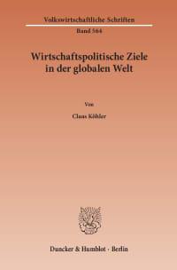 Cover Wirtschaftspolitische Ziele in der globalen Welt