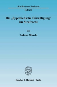 """Cover Die """"hypothetische Einwilligung"""" im Strafrecht"""