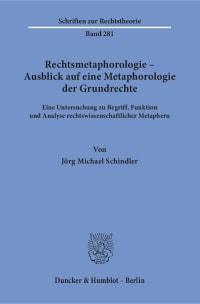 Cover Rechtsmetaphorologie – Ausblick auf eine Metaphorologie der Grundrechte