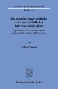 Cover Die staatshaftungsrechtliche Relevanz behördlicher Informationstätigkeit