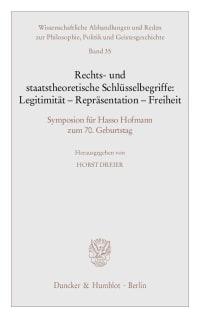 Cover Rechts- und staatstheoretische Schlüsselbegriffe: Legitimität - Repräsentation - Freiheit