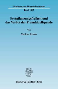 Cover Fortpflanzungsfreiheit und das Verbot der Fremdeizellspende