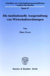Cover Die institutionelle Ausgestaltung von Wirtschaftsordnungen