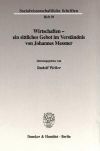 Cover Wirtschaften - ein sittliches Gebot im Verständnis von Johannes Messner