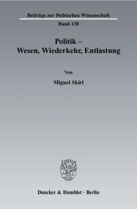 Cover Politik - Wesen, Wiederkehr, Entlastung