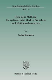 Cover Eine neue Methode für systematische Markt-, Branchen- und Wettbewerbsanalysen