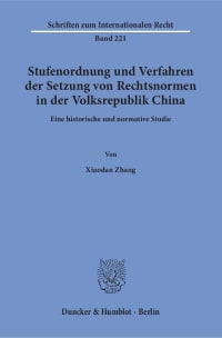 Cover Stufenordnung und Verfahren der Setzung von Rechtsnormen in der Volksrepublik China