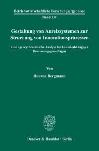 Cover Gestaltung von Anreizsystemen zur Steuerung von Innovationsprozessen