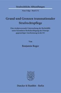Cover Grund und Grenzen transnationaler Strafrechtspflege