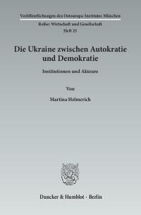 Cover Die Ukraine zwischen Autokratie und Demokratie