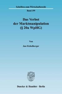Cover Das Verbot der Marktmanipulation (§ 20a WpHG)