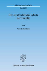 Cover Der strafrechtliche Schutz der Familie