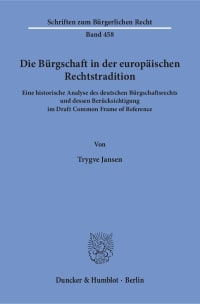 Cover Die Bürgschaft in der europäischen Rechtstradition