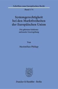 Cover Systemgerechtigkeit bei den Marktfreiheiten der Europäischen Union