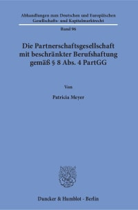 Cover Die Partnerschaftsgesellschaft mit beschränkter Berufshaftung gemäß § 8 Abs. 4 PartGG