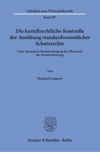 Cover Die kartellrechtliche Kontrolle der Ausübung standardwesentlicher Schutzrechte