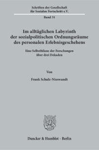 Cover Im alltäglichen Labyrinth der sozialpolitischen Ordnungsräume des personalen Erlebnisgeschehens