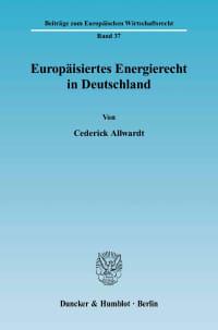 Cover Europäisiertes Energierecht in Deutschland