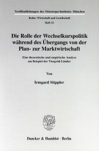 Cover Die Rolle der Wechselkurspolitik während des Übergangs von der Plan- zur Marktwirtschaft