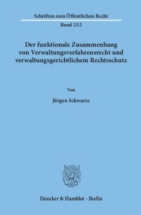 Cover Der funktionale Zusammenhang von Verwaltungsverfahrensrecht und verwaltungsgerichtlichem Rechtsschutz