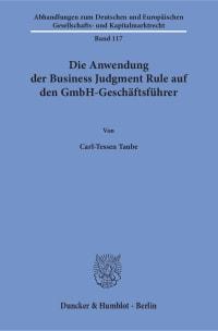 Cover Die Anwendung der Business Judgment Rule auf den GmbH-Geschäftsführer