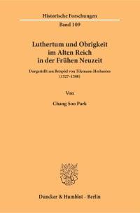 Cover Luthertum und Obrigkeit im Alten Reich in der Frühen Neuzeit