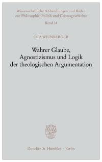 Cover Wahrer Glaube, Agnostizismus und Logik der theologischen Argumentation