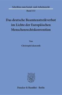 Cover Das deutsche Beamtenstreikverbot im Lichte der Europäischen Menschenrechtskonvention