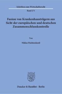 Cover Fusion von Krankenhausträgern aus Sicht der europäischen und deutschen Zusammenschlusskontrolle