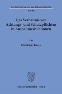 Cover Das Verhältnis von Achtungs- und Schutzpflichten in Ausnahmesituationen