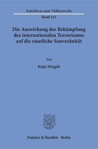 Cover Die Auswirkung der Bekämpfung des internationalen Terrorismus auf die staatliche Souveränität