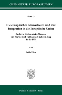 Cover Die europäischen Mikrostaaten und ihre Integration in die Europäische Union
