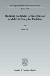 Cover Moderne politische Repräsentation und die Stellung der Parteien