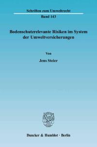 Cover Bodenschutzrelevante Risiken im System der Umweltversicherungen