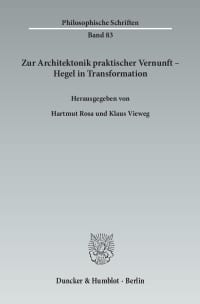 Cover Zur Architektonik praktischer Vernunft – Hegel in Transformation