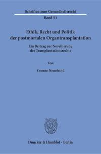Cover Ethik, Recht und Politik der postmortalen Organtransplantation