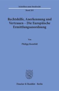 Cover Rechtshilfe, Anerkennung und Vertrauen – Die Europäische Ermittlungsanordnung