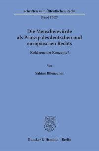Cover Die Menschenwürde als Prinzip des deutschen und europäischen Rechts
